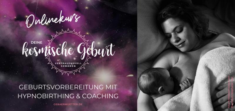 DEINE KOSMISCHE GEBURT – Hypnobirthing & Coaching Onlinekurs der Gebärmütter
